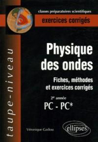 Physique des ondes PC-PC* : Fiches, méthodes et exercices corrigés
