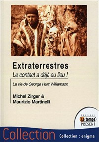 Extraterrestres - Le contact a déjà eu lieu ! La vie de George Hunt Williamson