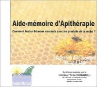 Aide-mémoire d'apithérapie : Comment traiter 64 maux courants avec les produits de la ruche ?