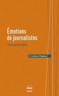 Emotions de journalistes : Sel et sens du métier