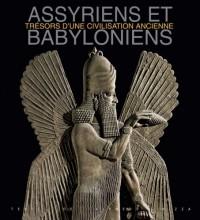 Les Assyriens et les Babyloniens