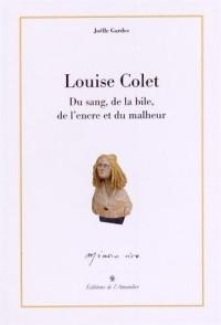 Louise Colet : Du sang, de la bile, de l'encre et du malheur