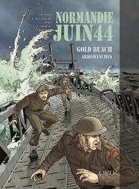 Normandie Juin 44 Tome 3 : Gold Beach-Arromanches
