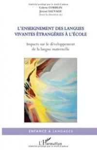 L'enseignement des langues vivantes étrangères à l'école : Impacts sur le développement de la langue maternelle