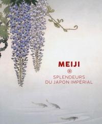 Meiji : Splendeurs du Japon impérial
