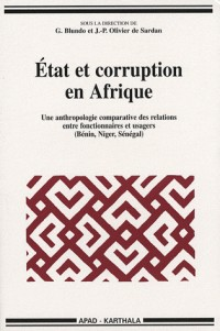 Etat et corruption en Afrique : Une anthropologie comparative des relations entre fonctionnaires et usagers (Bénin, Niger, Sénégal)