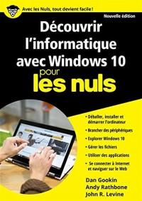 Découvrir l'informatique avec Windows 10 Mégapoche Pour les Nuls, nelle édition
