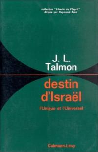 Destin d'Israël. L'unique et l'universel