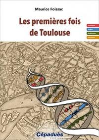 Les premières fois de Toulouse