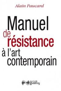 Manuel de Resistance a l'Art Contemporain (Nouvelle Édition)