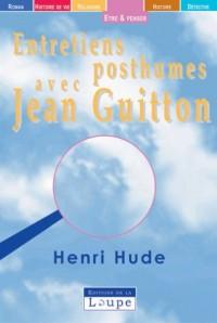 Entretiens posthumes avec Jean Guitton (grands caractères)