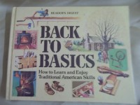 Back To Basics - How To Learn And Enjoy Traditional American Skills
