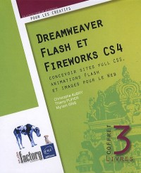 Dreamweaver, Flash et Fireworks CS4 - Coffret de 3 livres : concevoir sites full CSS, animations Flash et images pour le Web