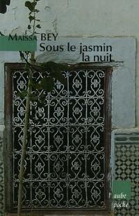 Sous le jasmin la nuit