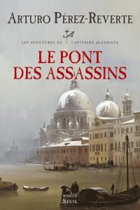 Les Aventures du capitaine Alatriste tome 7 - Le Pont des assassins