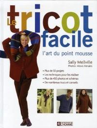 Le tricot facile : L'art du point mousse