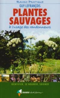 Plantes sauvages à l'usage des randonneurs : Identifier, se nourrir, soigner