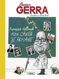 François Hollande - Mon cahier de primaire