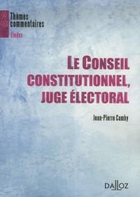 Le Conseil constitutionnel, juge électoral