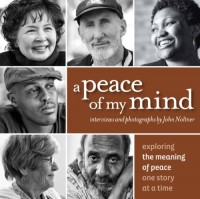 A Peace of My Mind, Exploring the Meaning of Peace One Story At a Time