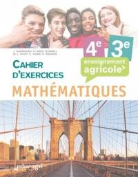 Mathématiques 4e et 3e: enseignement agricole : Cahier d'exercices