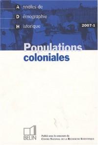 Annales de Démographie Historique, 2007-1 : Populations coloniales