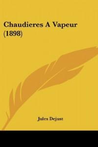 Chaudieres a Vapeur (1898)