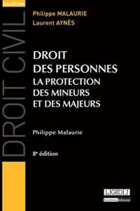 Droit des personnes. La protection des mineurs et des majeurs