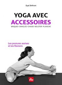 Yoga avec accessoires - Les postures assises et les flexions
