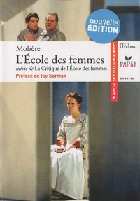 L'Ecole des femmes (1662) : Suivie de La Critique de l'Ecole des femmes (1663)