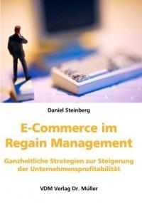 E-Commerce im Regain-Management : ganzheitliche Strategien zur Steigerung der Unternehmensprofitabilität.