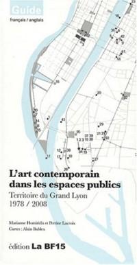 L'art contemporain dans les espaces publics : Territoire du Grand Lyon 1978/2008