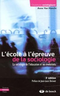 L'école à l'épreuve de la sociologie : La sociologie de l'éducation et ses évolutions