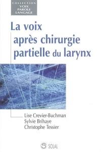 la voix après chirurgie partielle du larynx (1CD audio)