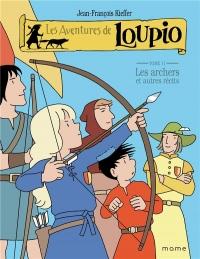 Les Aventures de Loupio, Tome 11 : Les archers et autres récits