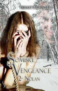 Sombre vengeance 2 : Nolan