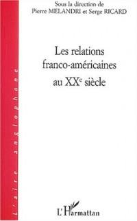Les relations franco-américaines au XXe siècle : Colloque de l'Observatoire de la politique étrangère américaine, 24 et 25 mai 2002