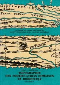 Topographie des fortifications romaines en Dobroudja