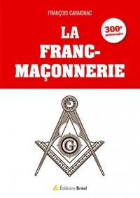 La franc-maçonnerie : 300e anniversaire 1717-2017