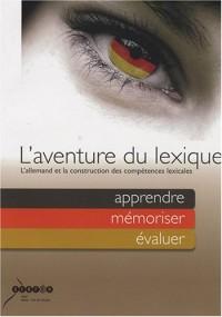 L'aventure du lexique : L'allemand et la construction des compétences lexicales : apprendre, mémoriser, évaluer