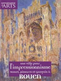 Connaissance des Arts, HS N° 457 : Une ville pour l'impressionisme : Monet, Pissarro et Gauguin à Rouen