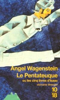 Le Pentateuque ou les cinq livres d'Isaac : Sur la vie d'Isaac Jacob Blumenfeld à travers deux guerres mondiales, trois camps de concentration et cinq patries