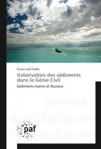Valorisation des sédiments dans le Génie Civil: Sédiments marins et fluviaux