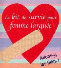 Kit de survie pour une femme larguée
