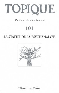 Topique, N° 101 : Le statut de la psychanalyse