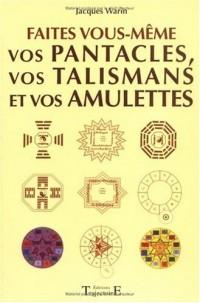 Faites vous-même vos pentacles, vos talismans et vos amulettes