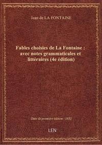 Fables choisies de La Fontaine : avec notes grammaticales et littéraires (4e édition)