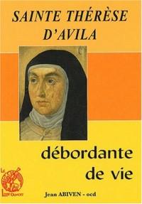 Sainte Thérèse d'Avila. Débordante de vie