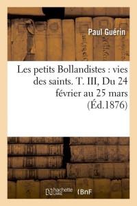 Les Petits Bollandistes T  III  ed 1876