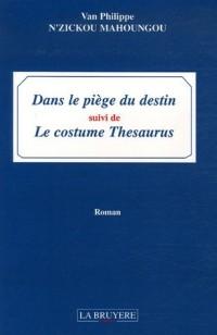 Dans le piège du destin : Suivi de Le costume Thesaurus